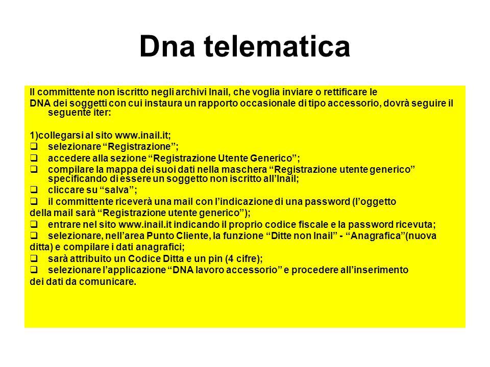 Dna telematica Il committente non iscritto negli archivi Inail, che voglia inviare o rettificare le.