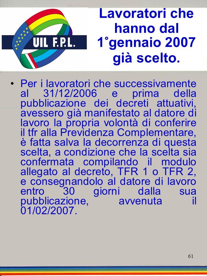 Lavoratori che hanno dal 1°gennaio 2007 già scelto.