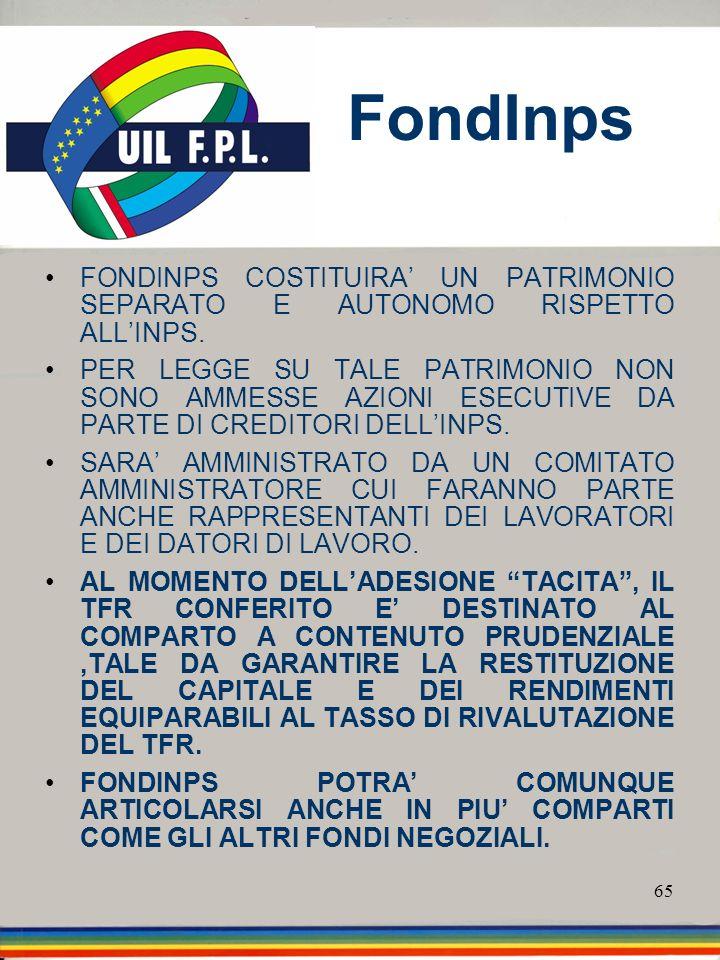 FondInps FONDINPS COSTITUIRA' UN PATRIMONIO SEPARATO E AUTONOMO RISPETTO ALL'INPS.