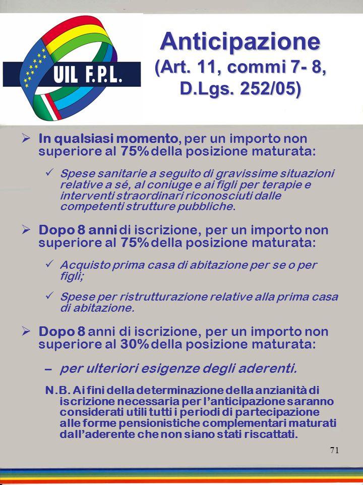 Anticipazione (Art. 11, commi 7- 8, D.Lgs. 252/05)