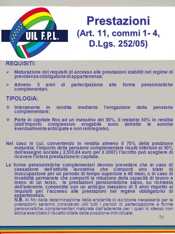 Prestazioni (Art. 11, commi 1- 4, D.Lgs. 252/05)