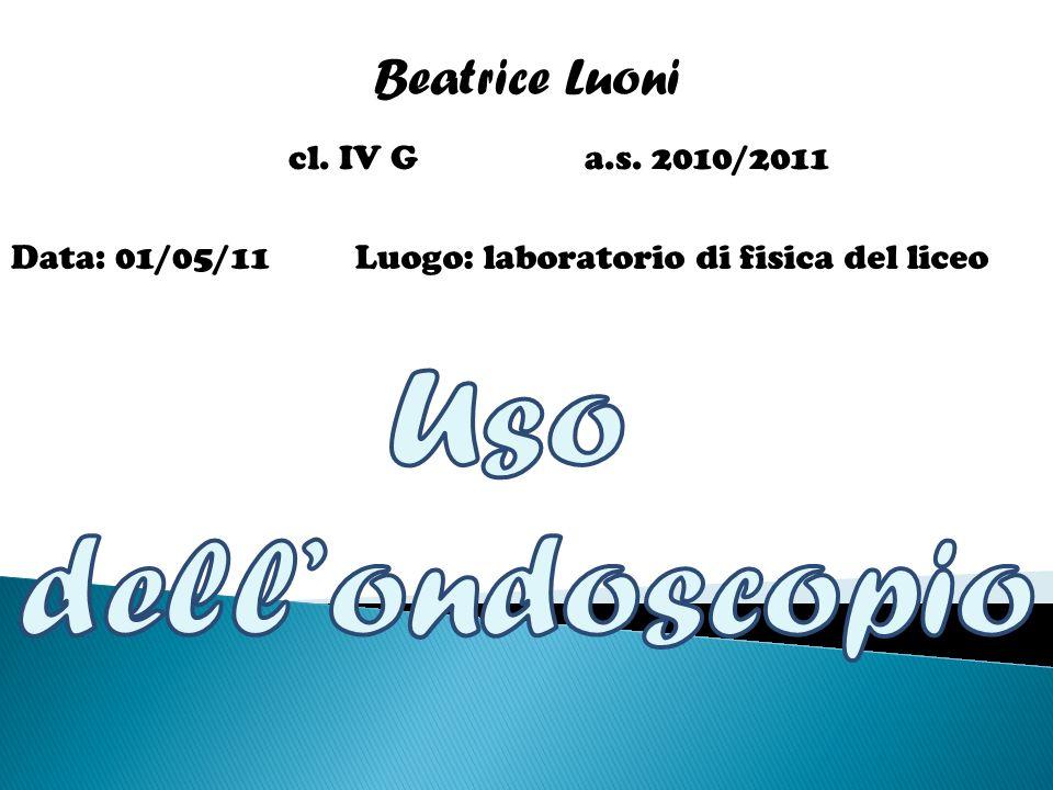 Beatrice Luoni Uso dell'ondoscopio cl. IV G a.s. 2010/2011
