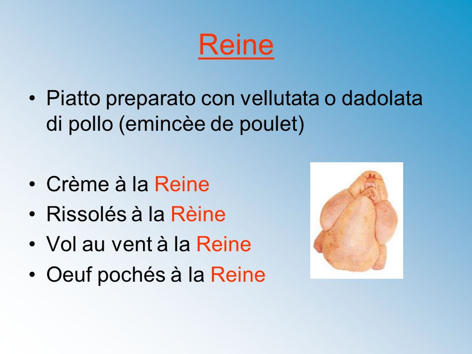 ReinePiatto preparato con vellutata o dadolata di pollo (emincèe de poulet) Crème à la Reine. Rissolés à la Rèine.