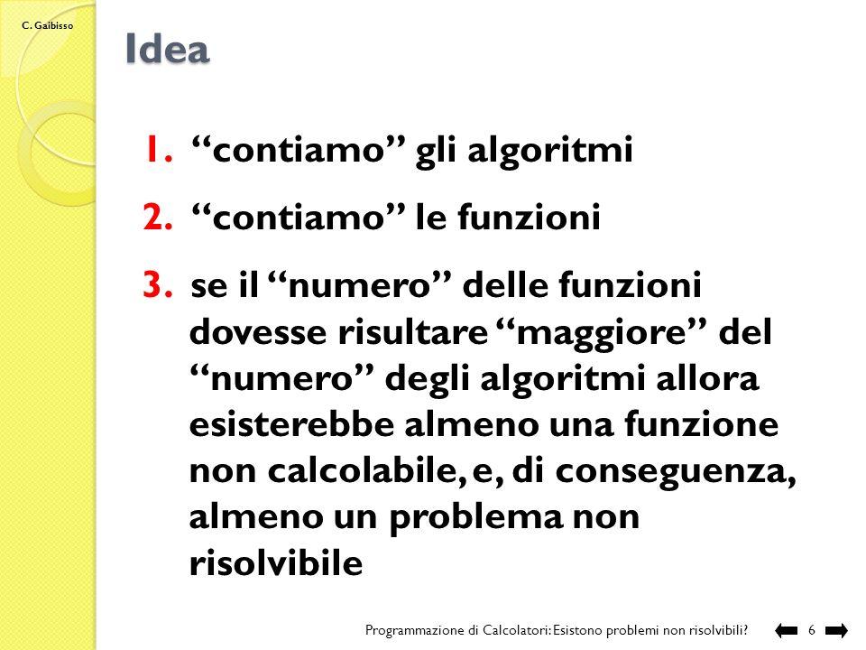 Idea contiamo gli algoritmi contiamo le funzioni