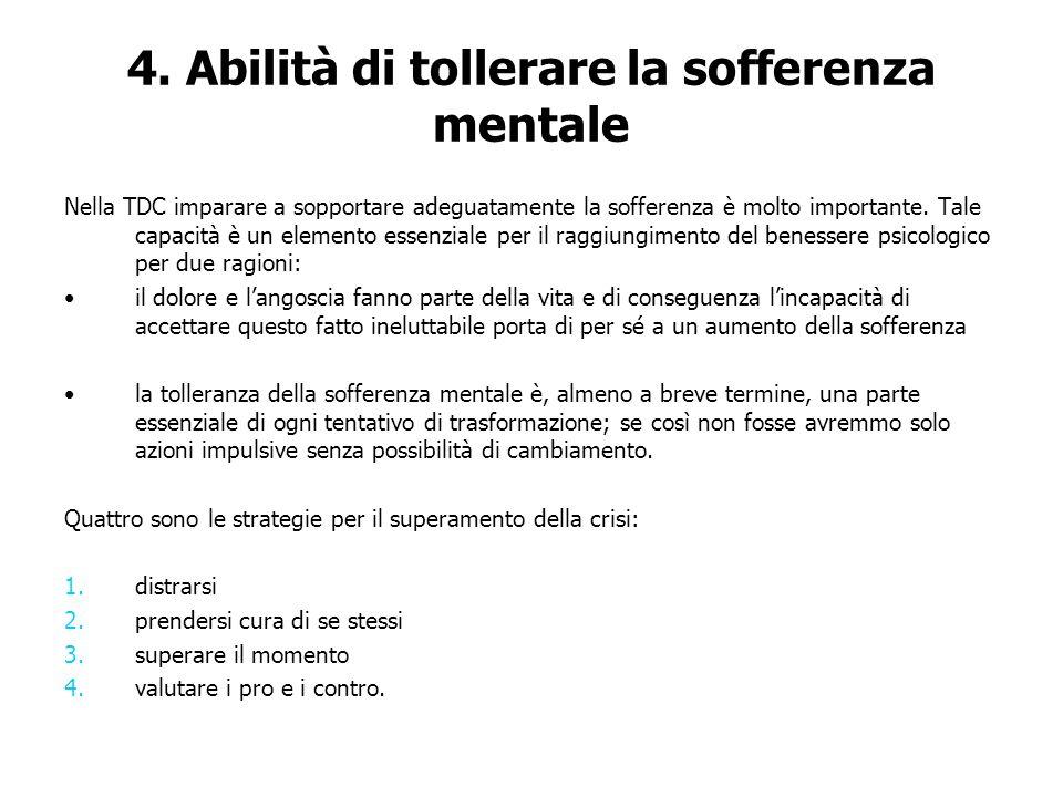 4. Abilità di tollerare la sofferenza mentale