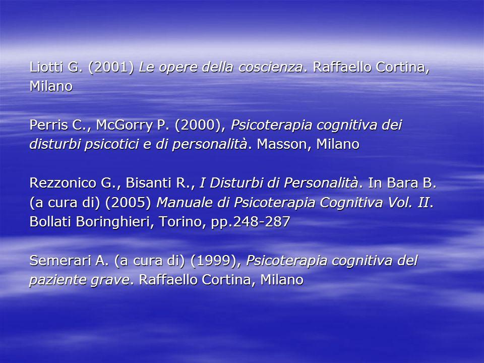 Liotti G. (2001) Le opere della coscienza. Raffaello Cortina,