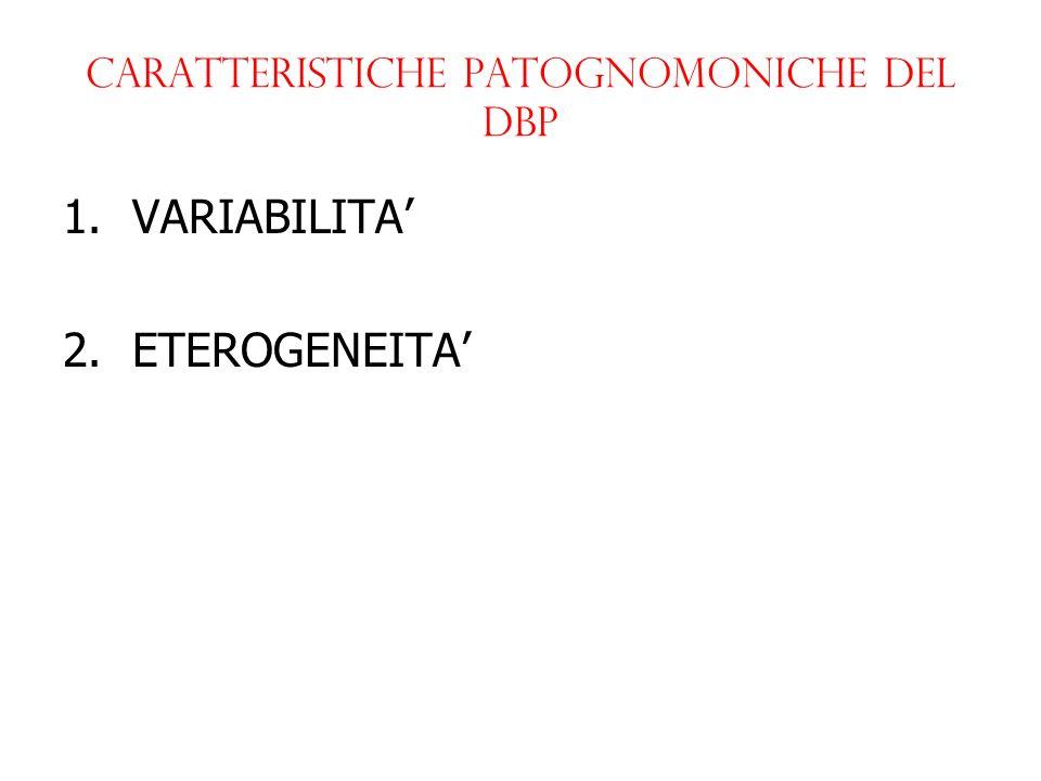 Caratteristiche patognomoniche del dbp