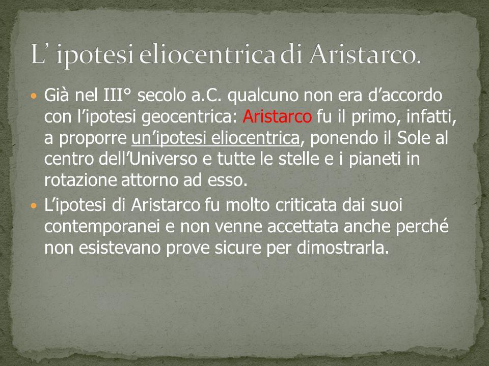 L' ipotesi eliocentrica di Aristarco.