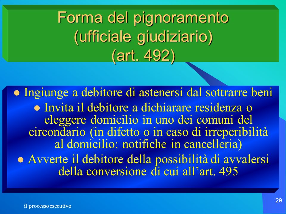 Forma del pignoramento (ufficiale giudiziario) (art. 492)