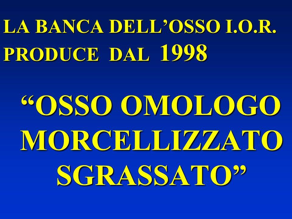 LA BANCA DELL'OSSO I.O.R. PRODUCE DAL 1998
