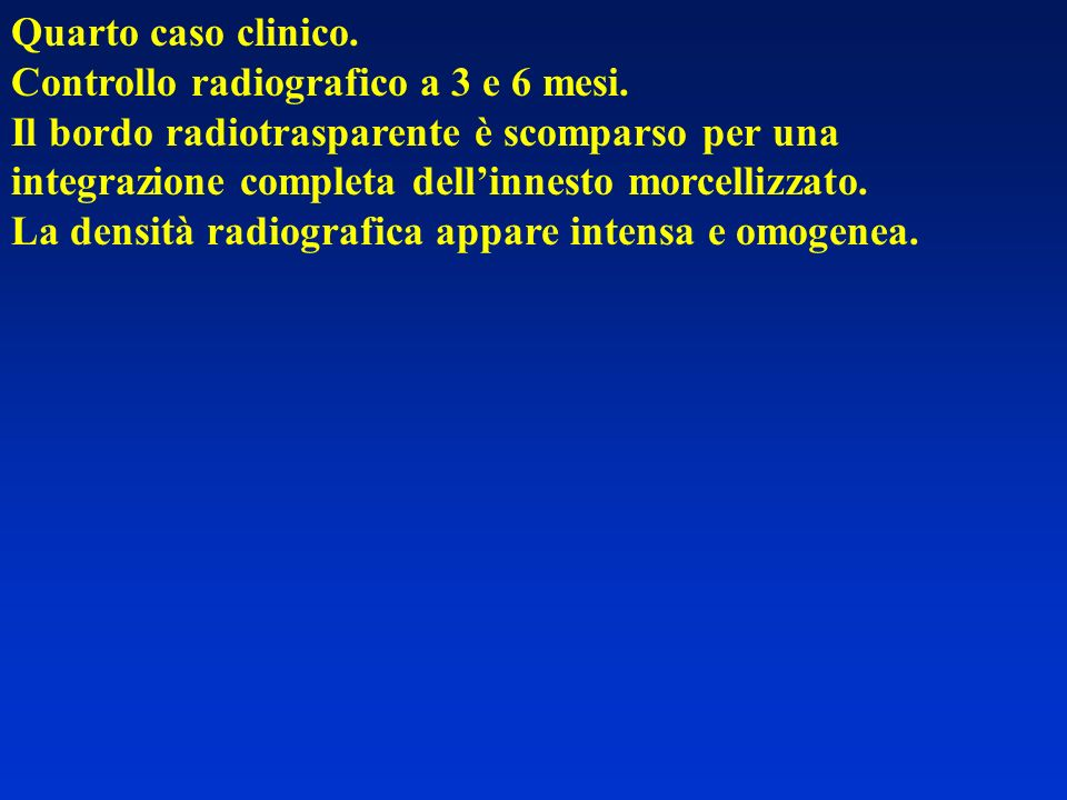 Quarto caso clinico. Controllo radiografico a 3 e 6 mesi. Il bordo radiotrasparente è scomparso per una.