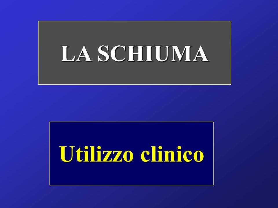 LA SCHIUMA Utilizzo clinico