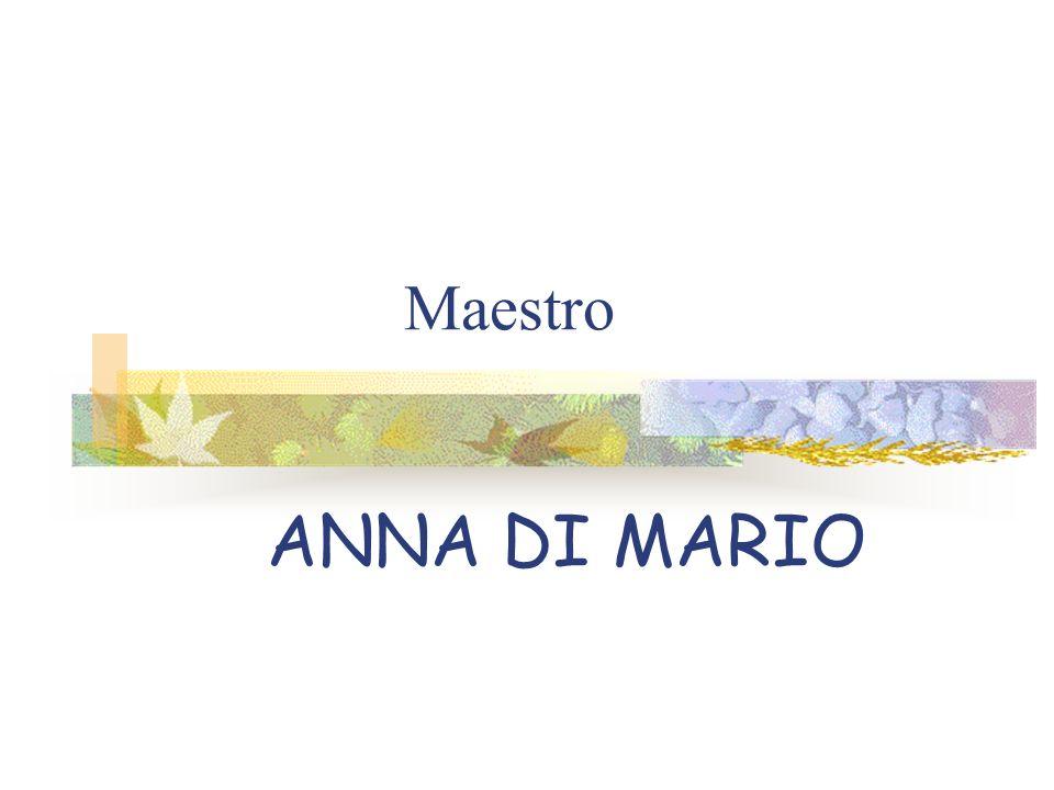 Maestro ANNA DI MARIO ANNO SCOLASTICO 2001-2002