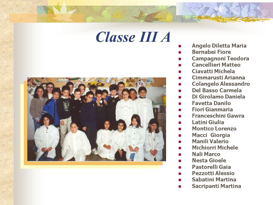 Classe III A Angelo Diletta Maria Bernabei Fiore Campagnoni Teodora