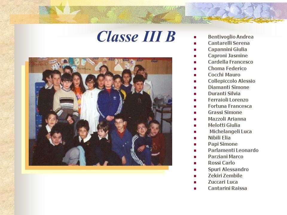 Classe III B Bentivoglio Andrea Cantarelli Serena Capannini Giulia