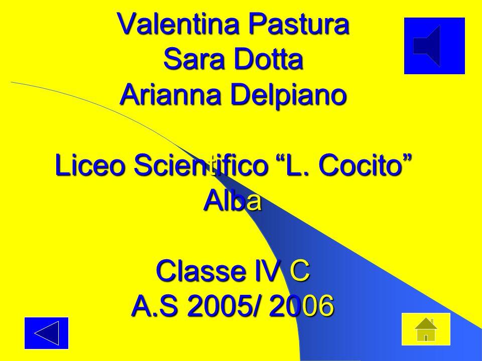 Valentina Pastura Sara Dotta Arianna Delpiano Liceo Scientifico L