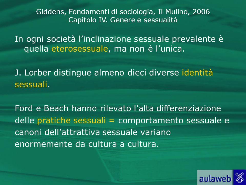 In ogni società l'inclinazione sessuale prevalente è quella eterosessuale, ma non è l'unica.