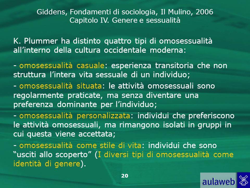 K. Plummer ha distinto quattro tipi di omosessualità all'interno della cultura occidentale moderna: