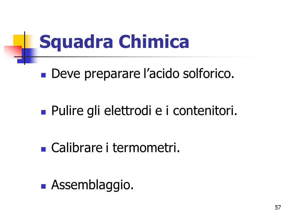 Squadra Chimica Deve preparare l'acido solforico.