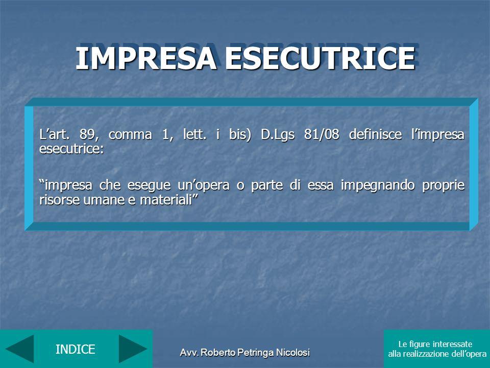 IMPRESA ESECUTRICE L'art. 89, comma 1, lett. i bis) D.Lgs 81/08 definisce l'impresa esecutrice: