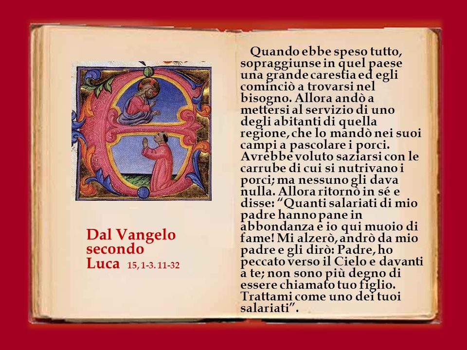 Dal Vangelo secondo Luca 15, 1-3. 11-32