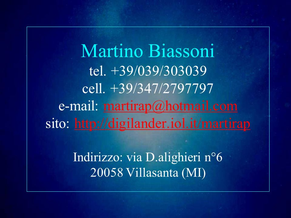 Martino Biassoni tel. +39/039/303039 cell