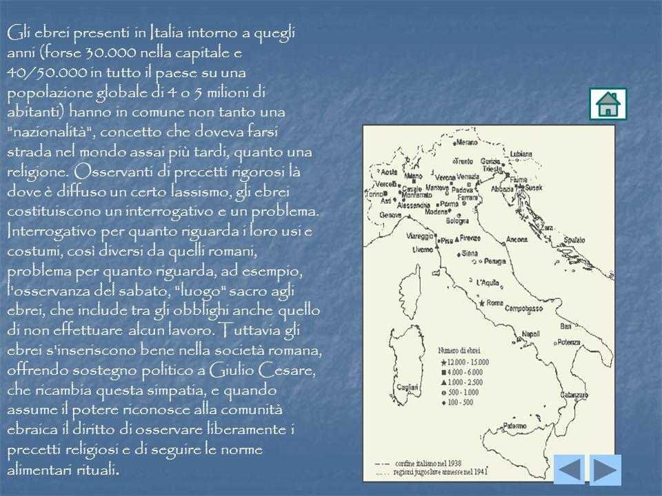 Gli ebrei presenti in Italia intorno a quegli anni (forse 30