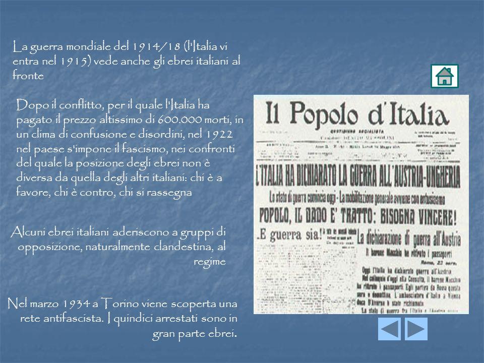 La guerra mondiale del 1914/18 (l Italia vi entra nel 1915) vede anche gli ebrei italiani al fronte