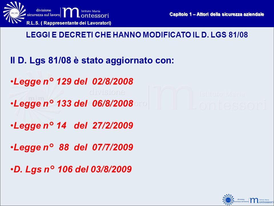 Il D. Lgs 81/08 è stato aggiornato con: Legge n° 129 del 02/8/2008