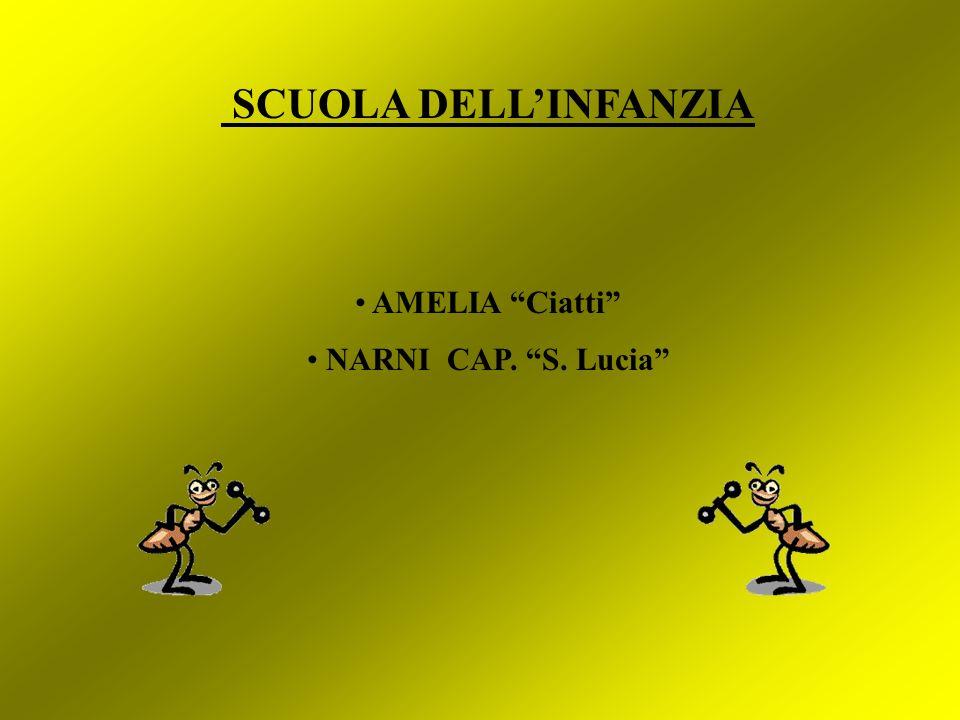SCUOLA DELL'INFANZIA AMELIA Ciatti NARNI CAP. S. Lucia