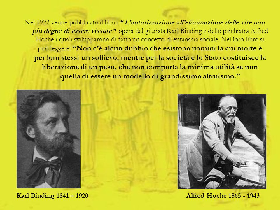 Karl Binding 1841 – 1920 Alfred Hoche 1865 - 1943