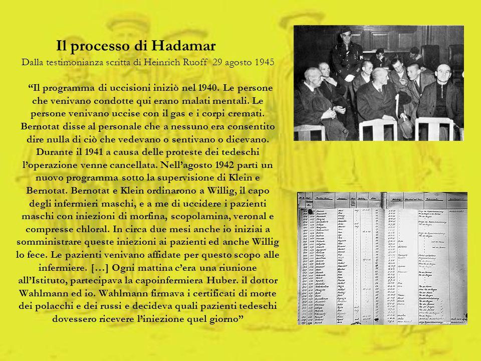 Il processo di Hadamar Dalla testimonianza scritta di Heinrich Ruoff 29 agosto 1945 Il programma di uccisioni iniziò nel 1940.