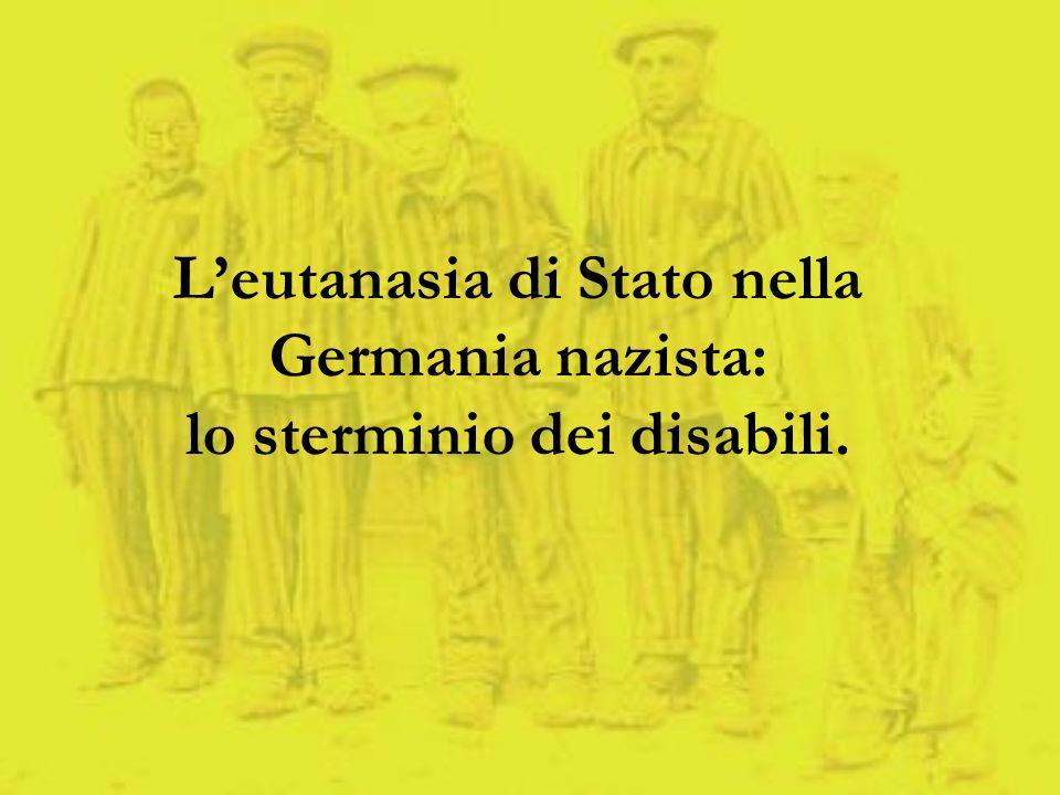 L'eutanasia di Stato nella Germania nazista: lo sterminio dei disabili.