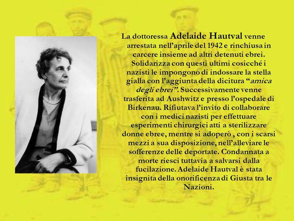La dottoressa Adelaide Hautval venne arrestata nell'aprile del 1942 e rinchiusa in carcere insieme ad altri detenuti ebrei.