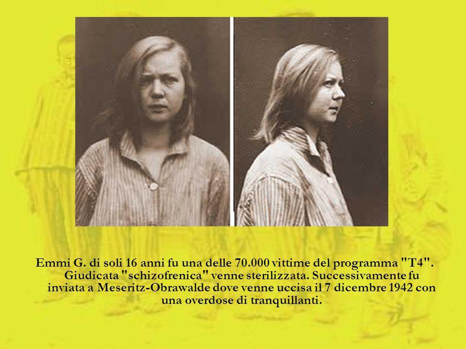 Emmi G. di soli 16 anni fu una delle 70.000 vittime del programma T4 .