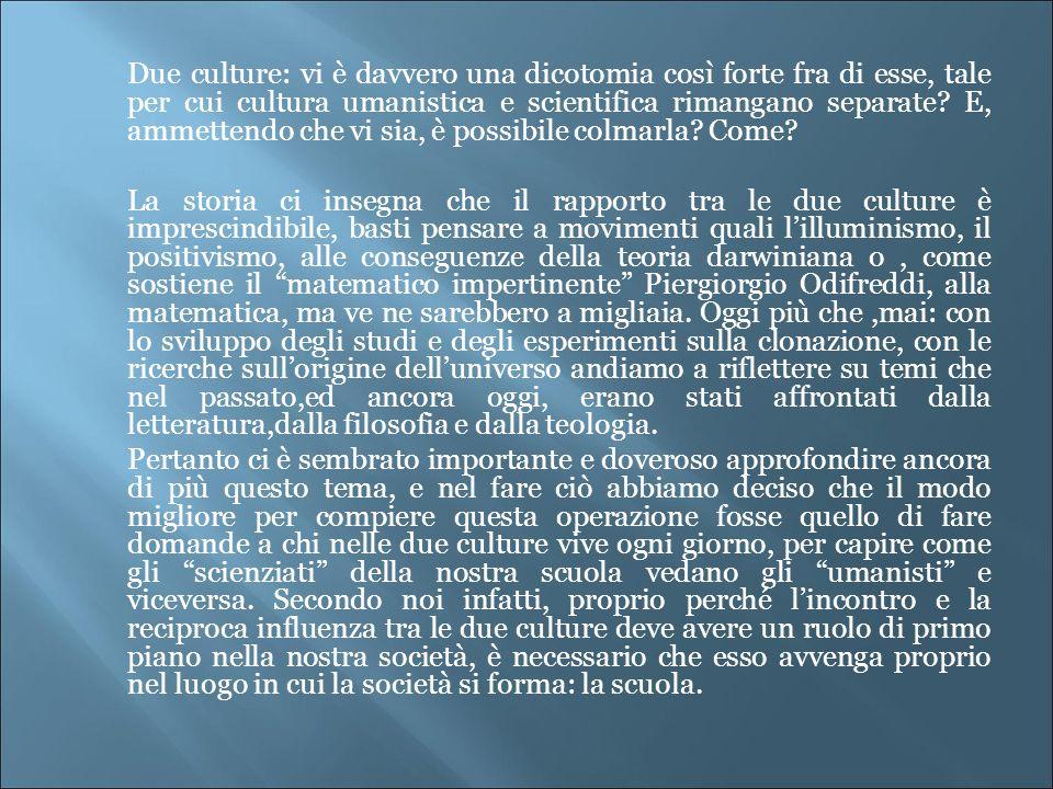 Due culture: vi è davvero una dicotomia così forte fra di esse, tale per cui cultura umanistica e scientifica rimangano separate E, ammettendo che vi sia, è possibile colmarla Come
