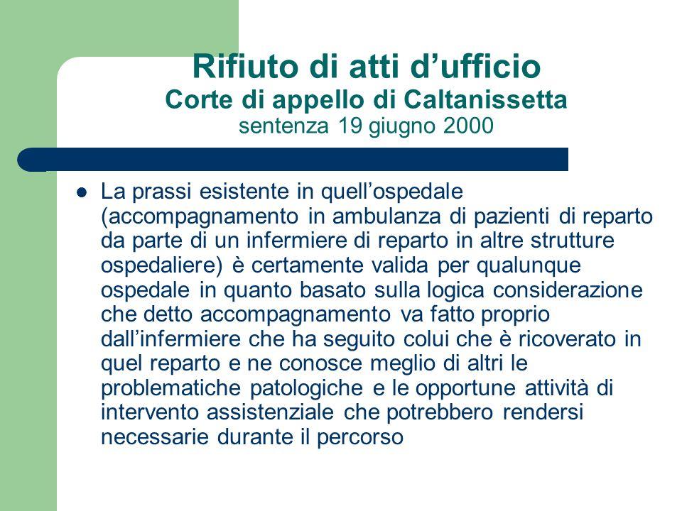 Rifiuto di atti d'ufficio Corte di appello di Caltanissetta sentenza 19 giugno 2000