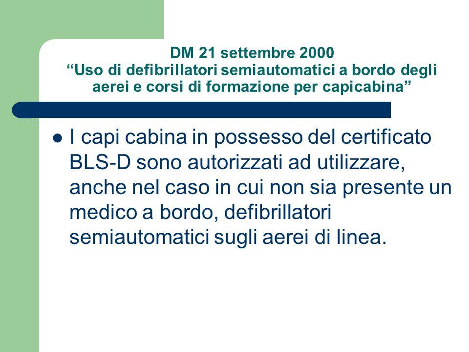 DM 21 settembre 2000 Uso di defibrillatori semiautomatici a bordo degli aerei e corsi di formazione per capicabina