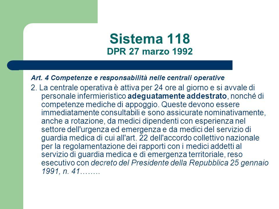Sistema 118 DPR 27 marzo 1992 Art. 4 Competenze e responsabilità nelle centrali operative.
