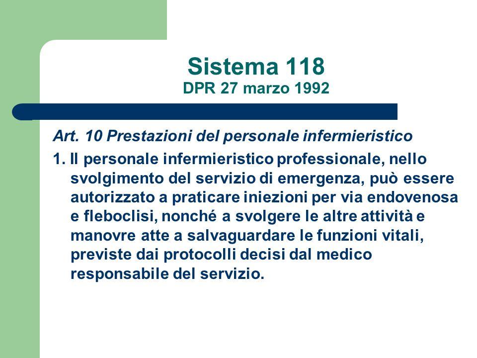 Sistema 118 DPR 27 marzo 1992 Art. 10 Prestazioni del personale infermieristico.