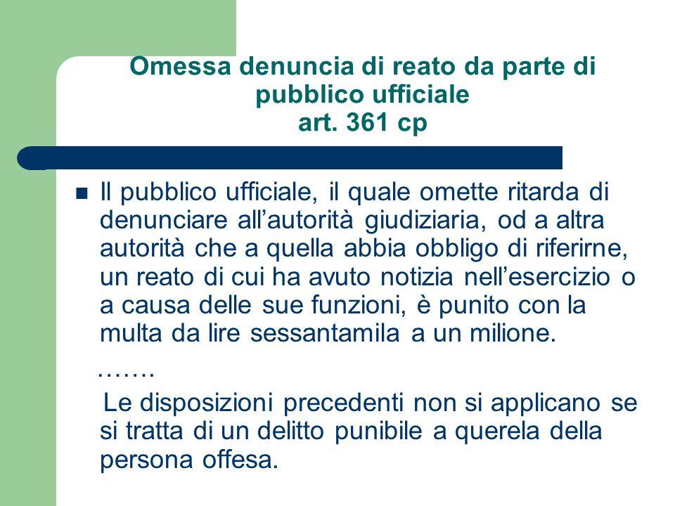 Omessa denuncia di reato da parte di pubblico ufficiale art. 361 cp