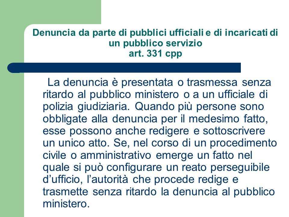 Denuncia da parte di pubblici ufficiali e di incaricati di un pubblico servizio art. 331 cpp