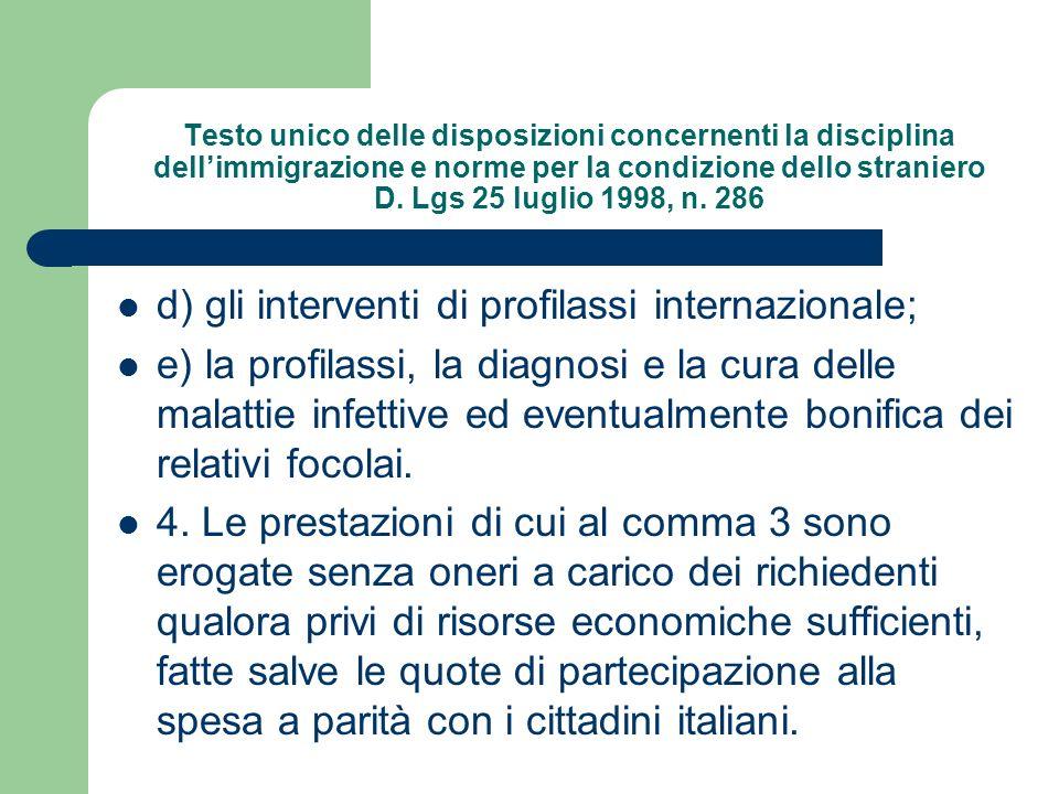 d) gli interventi di profilassi internazionale;