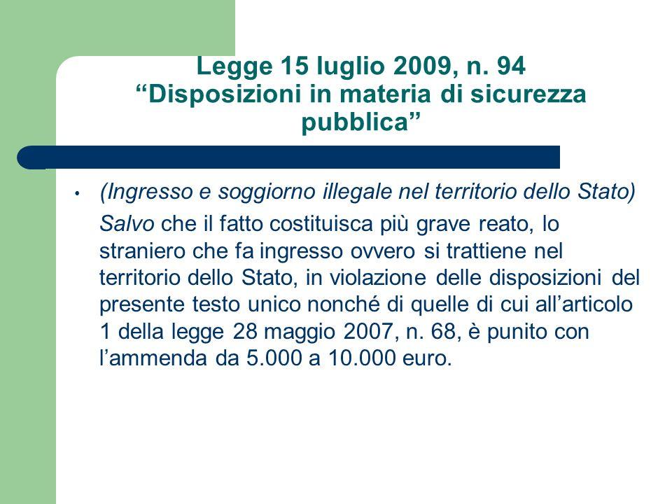 Legge 15 luglio 2009, n. 94 Disposizioni in materia di sicurezza pubblica