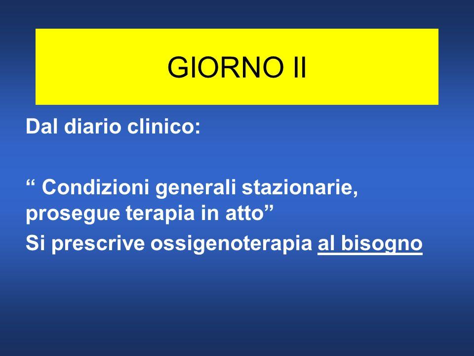 GIORNO II Dal diario clinico:
