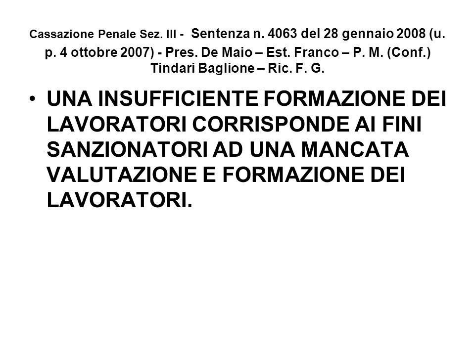 Cassazione Penale Sez. III - Sentenza n. 4063 del 28 gennaio 2008 (u. p. 4 ottobre 2007) - Pres. De Maio – Est. Franco – P. M. (Conf.) Tindari Baglione – Ric. F. G.