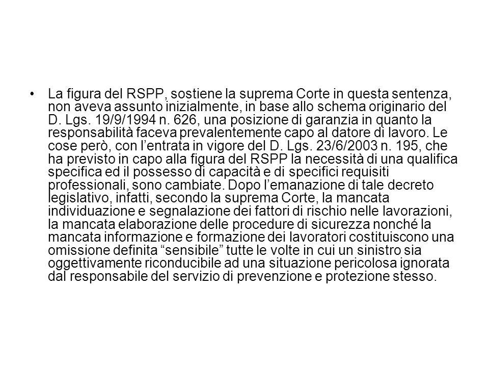 La figura del RSPP, sostiene la suprema Corte in questa sentenza, non aveva assunto inizialmente, in base allo schema originario del D.