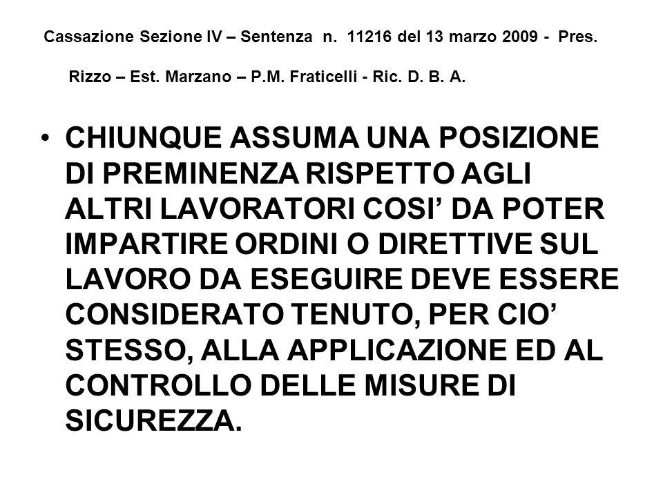Cassazione Sezione IV – Sentenza n. 11216 del 13 marzo 2009 - Pres