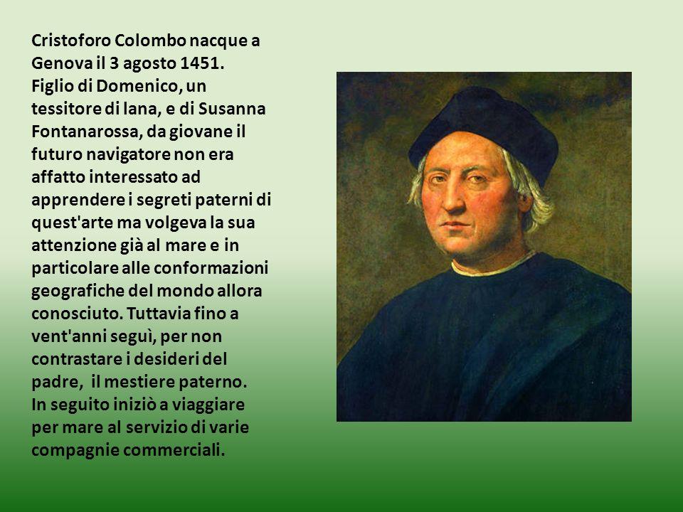 Cristoforo Colombo nacque a Genova il 3 agosto 1451.