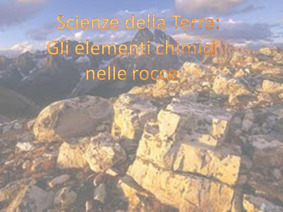 Scienze della Terra: Gli elementi chimici nelle rocce